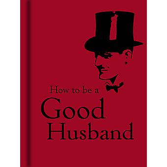 How to be a Good Husband - 9781851243761 Book
