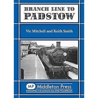 Branch Line to Padstow by Vic Mitchell - Keith Smith - 9781873793541