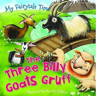 Mijn sprookje tijd drie Billy geiten Gruff door Miles Kelly