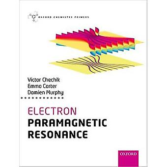 Electron Paramagnetic Resonance by Victor Chechik & Emma Carter & Damien M. Murphy