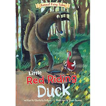 Little Red Riding Duck (Animal Fairy Tales) (Hardcover) by Guillain Charlotte