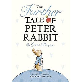 The Further Tale of Peter Rabbit by Emma Thompson - 9780241240984 Book