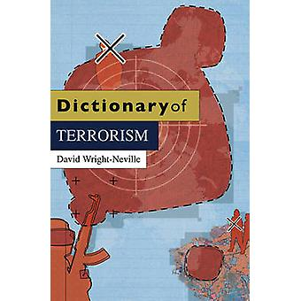 Dictionary of Terrorism by David Wright-Neville - 9780745643021 Book