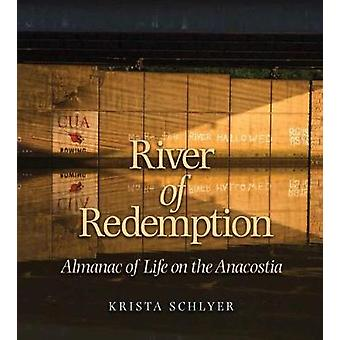 River of Redemption - Almanac of Life on the Anacostia by River of Red