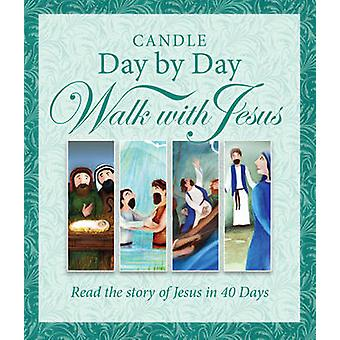 Candle Day by Day Walk with Jesus - The Story of Jesus Retold in 40 Da