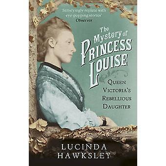 Mysteriet om prinsesse Louise - dronning Victoria oprørske datter