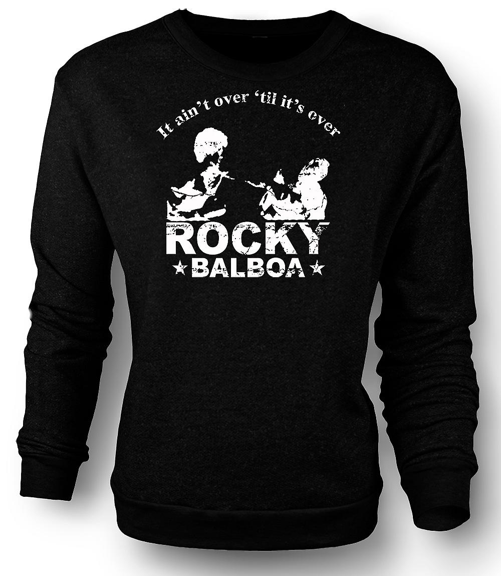 Mens Sweatshirt Rocky Balboa Aint Over - Boxing - Funny