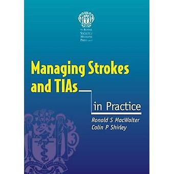 Managing Strokes and TIAs in Practice by Ronald S. MacWalter - Colin