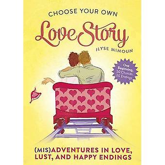 Välja din egen kärlekshistoria - (Mis) äventyr i kärlek - Lust- och Happ