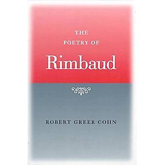 The Poetry of Rimbaud (New edition) by Robert Greer Cohn - 9781570033