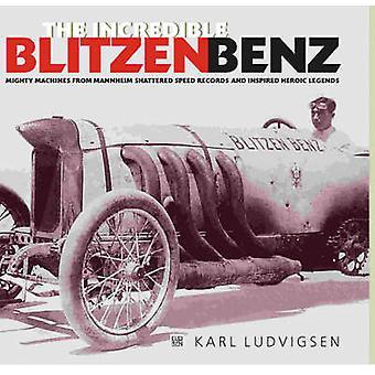 The Incredible Blitzen Benz by Karl Ludvigsen - 9781854432230 Book
