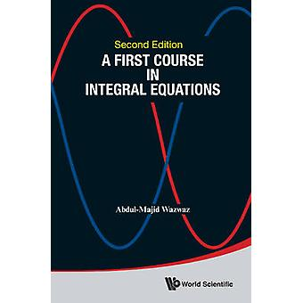 En första kurs i integralekvationer (2: a reviderade upplagan) av Abdul-M