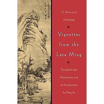 Vignettes de Late Ming - une anthologie de Hsiao-p'in par des Vignettes bof