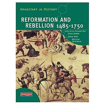 Headstart in History: Reformation and Reaction 1485-1750