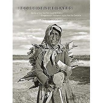 Mensen van de meren: verhalen van onze Van Tat Gwich'in ouderlingen/Googwandak Nakhwach'anjoo Van Tat Gwich'in