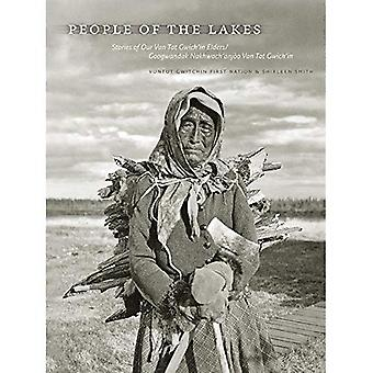 People of the Lakes: Stories of Our Van Tat Gwich'in Elders/Googwandak Nakhwach'anjoo Van Tat Gwich'in