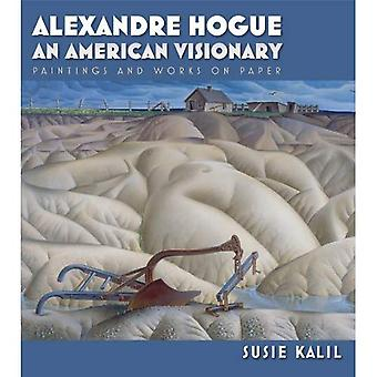 Alexandre Hogue: An American Visionary: Paintings and Works on Paper