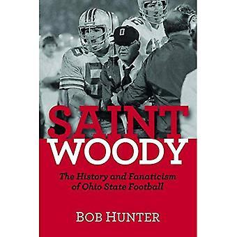 Saint Woody: Historia och fanatism av Ohio State fotboll