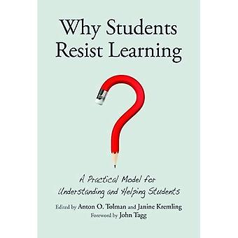 Why Students Resist Learning: A Model for Constructive Response