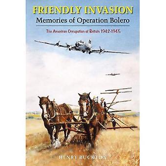 Friendly Invasion: Memories of Operation Bolero, 1942-1945