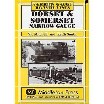 Dorset and Somerset Narrow Gauge