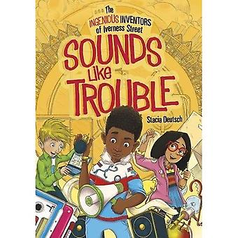 Sounds Like Trouble (The Ingenious Inventors of Iverness Street: The Ingenious Inventors of Iverness Street)