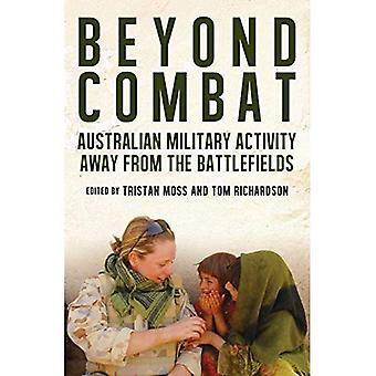 Beyond Combat: Australian Military Activity Away From� the Battlefields