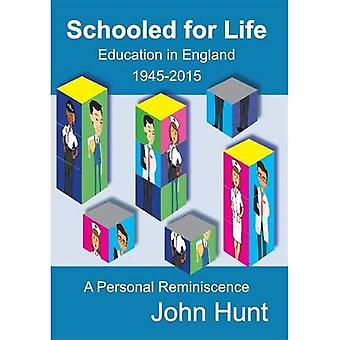 Schooled for Life: Education in England 1945-2015, a Personal Reminiscence