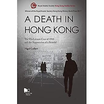A Death in Hong Kong: The� MacLennan Case of 1980 and the Suppression of a Scandal (Royal Asiatic Society Hong Kong Studies Series)