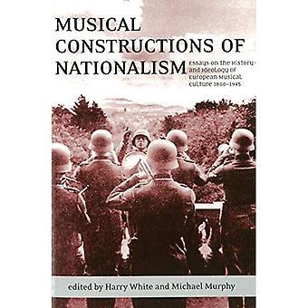 Musikaliska konstruktioner av Nationalism: essäer om historia och ideologi av Europeiska musikkultur 1800-1945