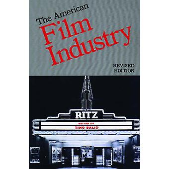 The American Film Industry (2nd Revised edition) by Tino Balio - 9780