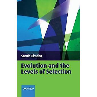 Evolution and the Levels of Selection by Okasha & Samir