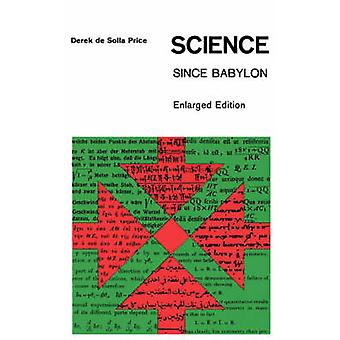 Science Since Babylon Enlarged Edition by Price & Derek D.