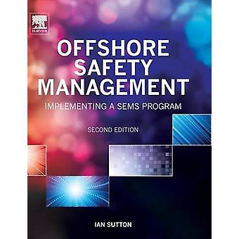 OFFSHORE SAFETY MANAGEMENT 2E by SUTTON & Ian