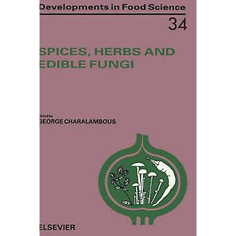 Spices Herbs and Edible Fungi by Charalambous & George