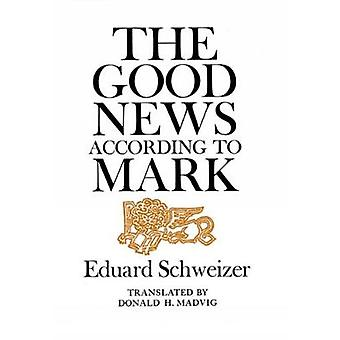 Good News According to Mark by Schweizer & Eduard