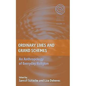 Vanliga liv och Grand system en antropologi av vardagliga Religion av Schielke & Samuli