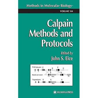 Calpain Methods and Protocols by Elce & John S.