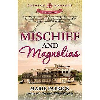 Mischief and Magnolias by Patrick & Marie