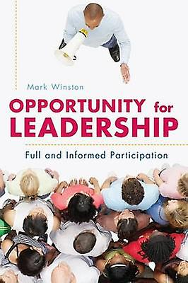 Opportunity for Leadership Full and Informed Participation by Winston & Mark