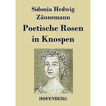 Poetische Rosen dans Rebenstamms de Sidonia Hedwig Zunemann