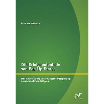 Die Erfolgspotentiale Von PopUpStores Modellentwicklung Und Empirische Uberprufung Anhand Von Erfolgsfaktoren by Gursch & Francesca