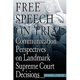 Yttrandefrihet på rättegång: Kommunikation perspektiv på Landmark högsta domstolens beslut