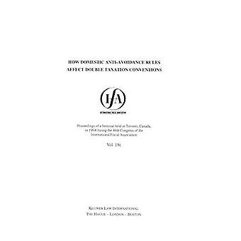 IFA How Domestic AntiAvoidance Rules Affect Double Taxation Conventions by International Fiscal Association IFA