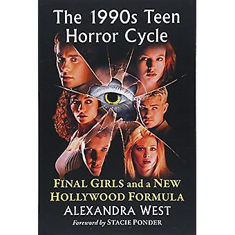 The 1990s Teen Horror Cycle - Final Girls and a New Hollywood Formula