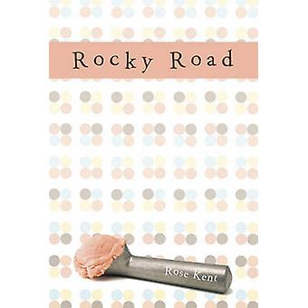 Rocky Road by Rose Kent - 9780375863455 Book