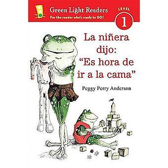 La Ninera Dijo - Es Hora de ir a la Cama by Peggy Perry Anderson - 978