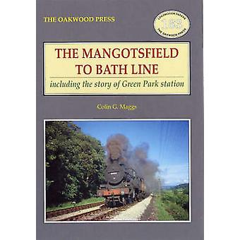 The Mangotsfield to Bath Line - Including the Story of Green Park Stat