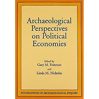 Archaeological Perspectives on Political Economies by Gary M Feinman