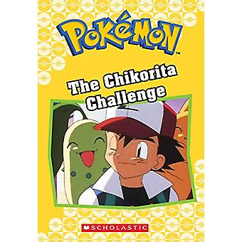 The Chikorita Challenge (Pokemon Classic Chapter Book #11) by Tracey